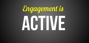 Engagement is active