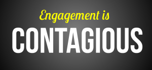 Engagement is contagious