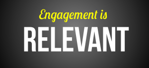Engagement is relevant