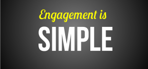 Engagement is simple