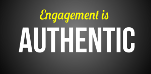 engagement is authentic